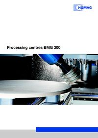 Homag BMG 300 Processing Centers