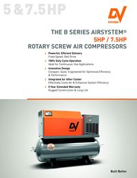 DV SYSTEMS, B SERIES AIRSYSTEM 5HP / 7.5HP ROTARY SCREW AIR COMPRESSOR